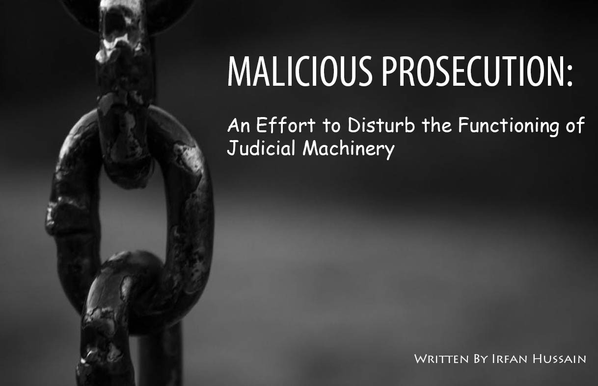 MALICIOUS PROSECUTION: An Effort To Disturb The Functioning