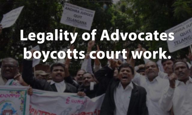 Legality of Advocates boycotts court work.